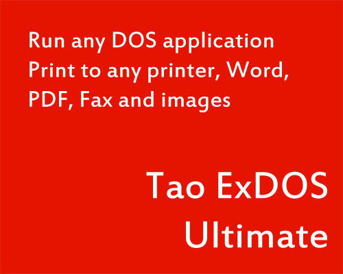 Tao ExDOS Ultimate - Run any DOS application. Print to any printer, Word, PDF, Fax and images.