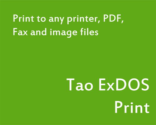 Tao ExDOS Print - Print to any printer, PDF, Fax and image files.